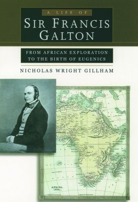 A Life of Sir Francis Galton