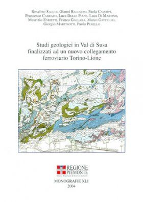 Studi Geologici in Val di Susa Finalizzati a un Nuovo Collegamento Ferroviario Torino-Lione [Geological Studies in the Susa Valley Targeted to a New Rail Link between Turin and Lyon]
