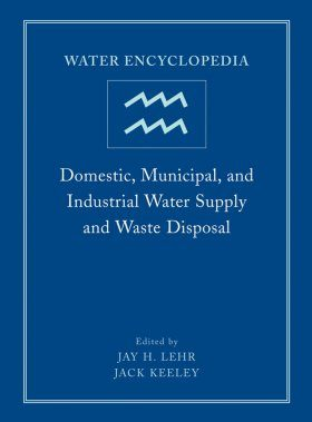 Water Encyclopedia: Domestic, Municipal, and Industrial Water Supply and Waste Disposal