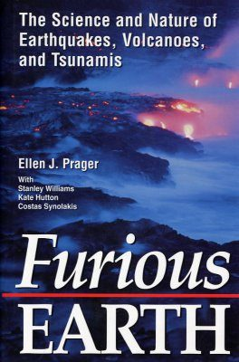 Furious Earth: The Science and Nature of Earthquakes, Volcanoes and Tsunamis
