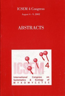 ICSEM 4: Fourth International Congress on Systematics & Ecology of Myxomycetes: Abstracts