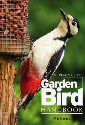 The Really Useful Garden Bird Handbook