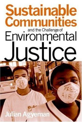 Sustainable Communties and The Challenge of Environmental Justice