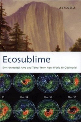 Ecosublime: Environmental Awe and Terror from New World to Oddworld