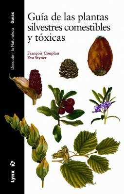 Guía de las Plantas Silvestres Comestibles y Tóxicas [Guide to Edible and Toxic Wild Plants]