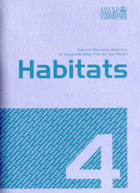 Common Standards Monitoring for Designated Sites: First Six Year Report 2006: Habitats
