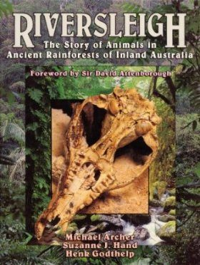 Riversleigh: The Story of Animals in Ancient Rainforests of Inland Australia