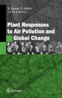 Plant Responses to Air Pollution and Global Change