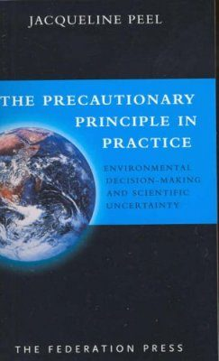 The Precautionary Principle in Practice