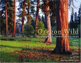 Oregon Wild: Endangered Forest Wilderness