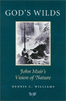 God's Wilds: John Muir's Vision of Nature