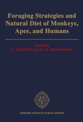 Foraging Strategies and Natural Diet of Monkeys, Apes and Humans