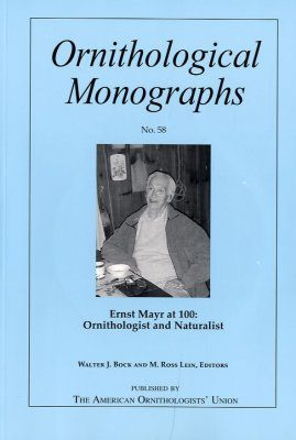 Ernst Mayr at 100: Ornithologist and Naturalist