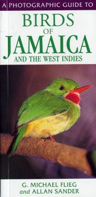 A Photographic Guide to Birds of Jamaica and the West Indies