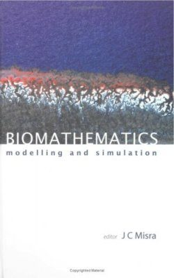 Biomathematics: Modelling and Simulation