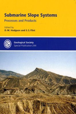 Submarine Slope Systems: Processes and Products