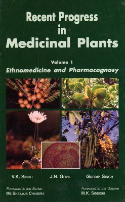 Recent Progress in Medicinal Plants, Volume 1: Ethnomedicine and Pharmacognosy