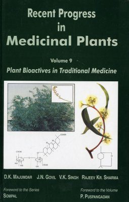 Recent Progress in Medicinal Plants, Volume 9: Plant Bioactives in Traditional Medicine