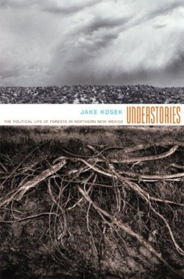 Understories: The Political Life of Forests in New Mexico