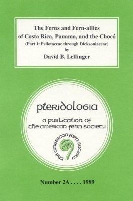 The Ferns and Fern-allies of Costa Rica, Panama, and the Chocó, Part 1
