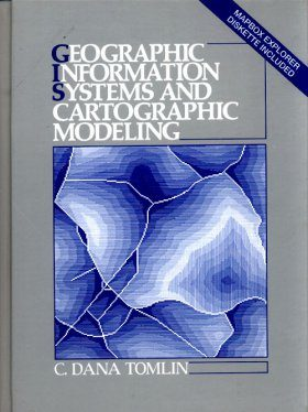 Geographical Information Systems and Cartographic Modelling