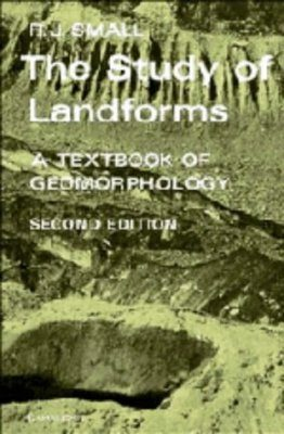 The Study of Landforms: A Textbook of Geomorphology