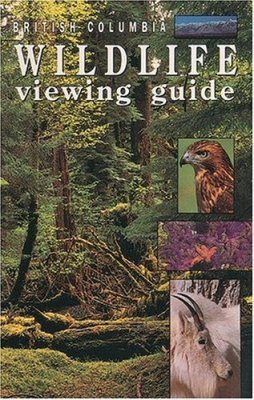 British Columbia: Wildlife Viewing Guide