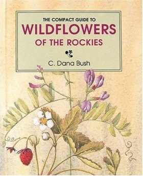 The Compact Guide to Wildflowers of the Rockies