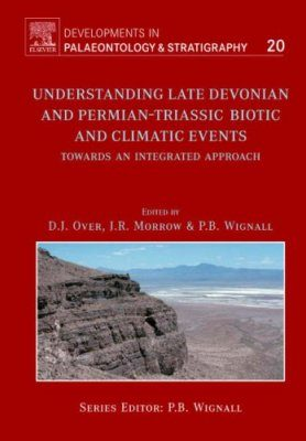 Understanding Late Devonian and Permian-Triassic Biotic and Climatic Events