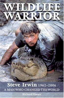 Wildlife Warrior: Steve Irwin, 1962-2006