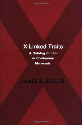 X-Linked Traits: A Catalog of Loci in Nonhuman Mammals