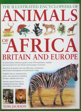 The Illustrated Encyclopedia of Animals of Africa, Britain and Europe