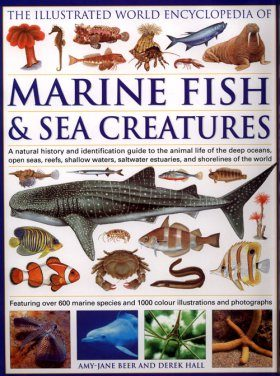 The Illustrated World Encyclopedia of Marine Fish & Sea Creatures