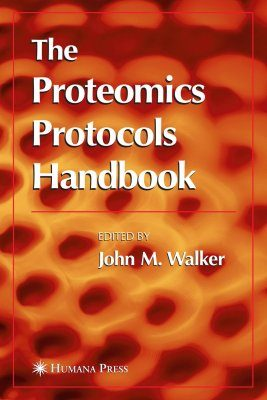 The Proteomics Protocols Handbook