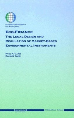 Eco-Finance: The Legal Design and Regulation of Market-Based Environmental Instruments