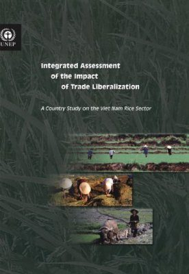 Integrated Assessment of the Impact of Trade Liberalization