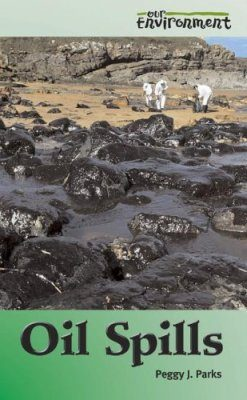 Our Environment: Oil Spills