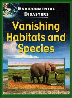 Vanishing Habitats and Species (Environmental Disasters)