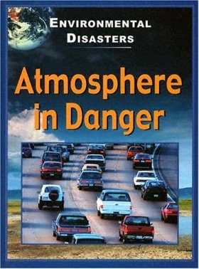 Atmosphere in Danger (Environmental Disasters)