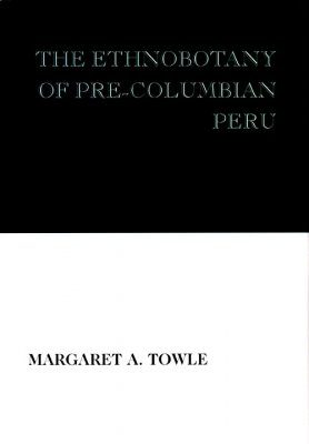 The Ethnobotany of Pre-Columbian Peru