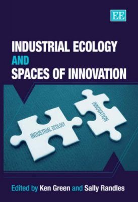 Industrial Ecology and Spaces of Innovation