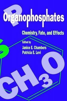 Organophosphates: Chemistry, Fate and Effects
