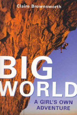 Big World: A Girl's Own Adventure