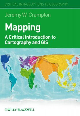 Mapping: A Critical Introduction to GIS and Cartography