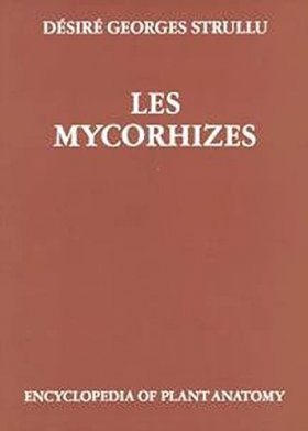 Handbuch der Pflanzenanatomie Band 13, Teil 2: Les Mycorhizes [French]