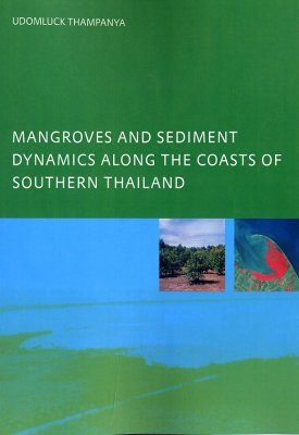 Mangroves and Sediment Dynamics Along the Coasts of Southern Thailand