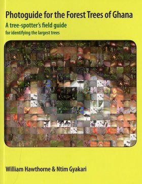 Photoguide for the Forest Trees of Ghana