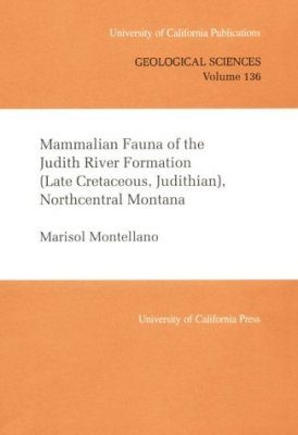Mammalian Fauna of the Judith River Formation, Northcentral Montana (Late Cretaceous, Judithian)