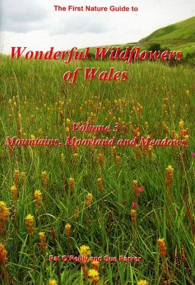 Wonderful Wildflowers of Wales, Volume 3: Mountains, Moorland and Meadows