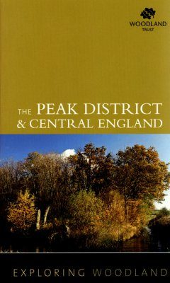Exploring Woodland: Peak District and Central England